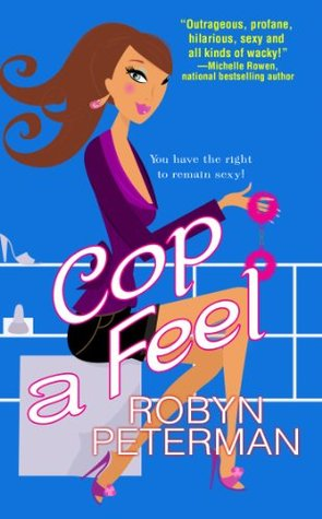 Cop A Feel (Handcuffs and Happily Ever Afters) by Robyn Peterman