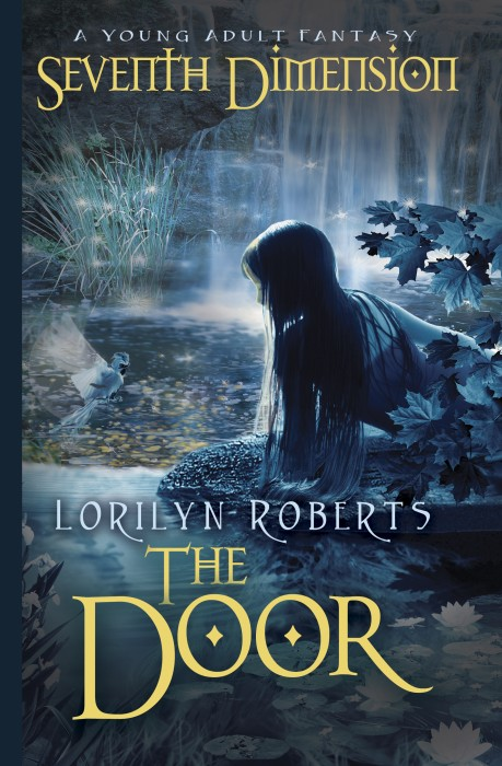 Seventh Dimension - The Door - A Young Adult Fantasy by Lorilyn Roberts