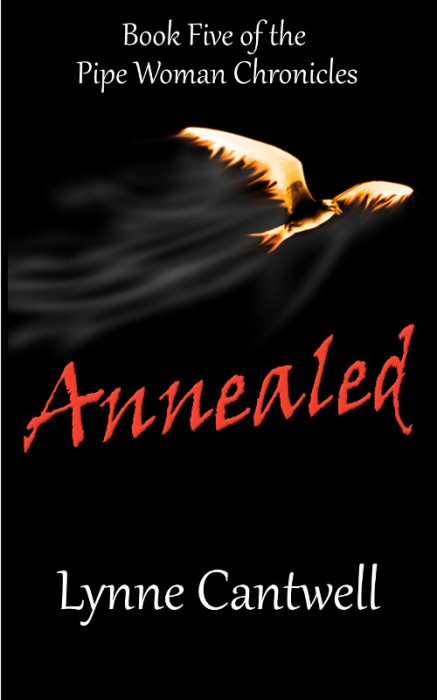 Annealed: Book Five of the Pipe Woman Chronicles by Lynne Cantwell