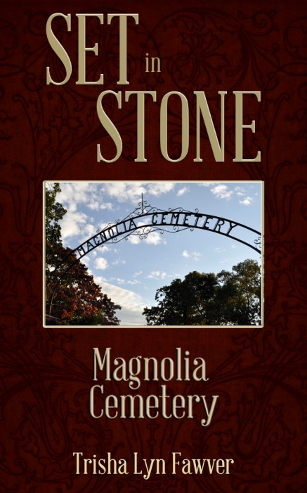 Set in Stone: Magnolia Cemetery by Trisha Lyn Fawver