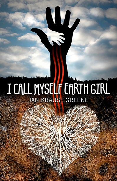 I Call Myself Earth Girl by Jan Krause Greene