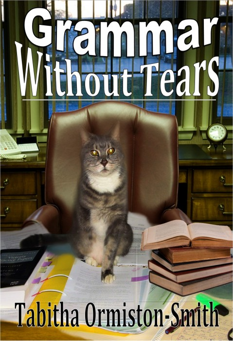 Grammar Without Tears by Tabitha Ormiston-Smith