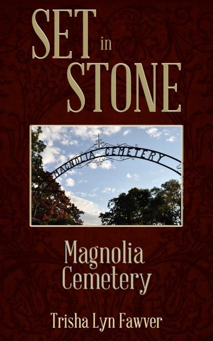 Set in Stone: Magnolia Cemetery by Trisha Lyn Fawver